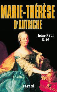 Téléchargez le livre :  Marie-Thérèse d'Autriche
