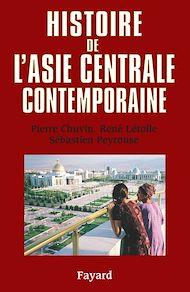 Téléchargez le livre :  Histoire de l'Asie centrale contemporaine