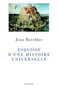 Téléchargez le livre :  Esquisse d'une histoire universelle