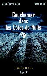 Téléchargez le livre :  Cauchemar dans les Côtes de Nuits