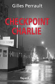 Téléchargez le livre :  Checkpoint Charlie