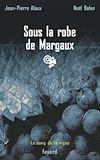 Télécharger le livre :  Sous la robe de Margaux
