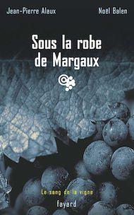 Téléchargez le livre :  Sous la robe de Margaux
