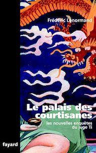 Téléchargez le livre :  Le Palais des courtisanes
