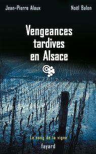 Téléchargez le livre :  Vengeances tardives en Alsace