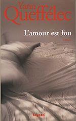 Download this eBook L'Amour est fou