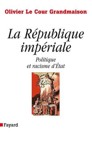 Téléchargez le livre :  La République impériale. Politique et racisme d'état