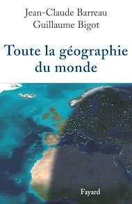 Téléchargez le livre :  Toute la géographie du monde