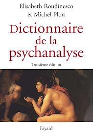 Téléchargez le livre :  Dictionnaire de la psychanalyse