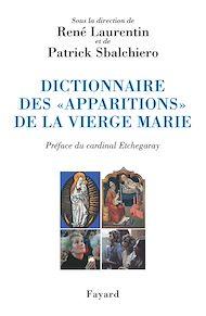 Téléchargez le livre :  Dictionnaire des «apparitions» de la Vierge Marie