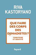 Download this eBook Que faire des corps des djihadistes ?