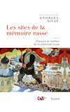 Télécharger le livre :  Les sites de la mémoire russe, tome 2