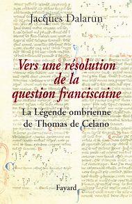Téléchargez le livre :  Vers une résolution de la question franciscaine