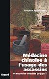 Télécharger le livre :  Médecine chinoise à l'usage des assassins