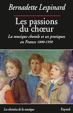 Download this eBook Les passions du choeur 1800-1950