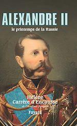 Download this eBook Alexandre II, le printemps de la Russie