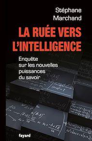 Téléchargez le livre :  La Ruée vers l'intelligence