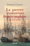 Télécharger le livre :  La guerre économique franco-anglaise au XVIIIe siècle