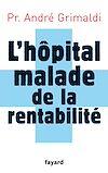 Télécharger le livre :  L'hôpital, malade de la rentabilité