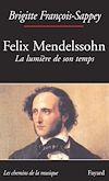 Télécharger le livre :  Félix Mendelssohn. La lumière de son temps