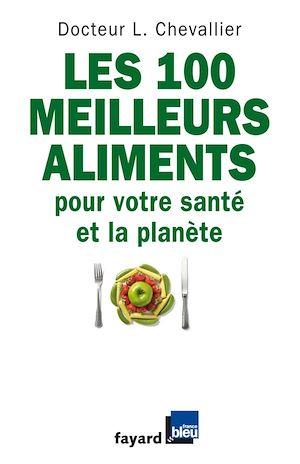 Téléchargez le livre :  Les 100 meilleurs aliments pour votre santé et la planète