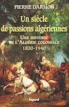 Télécharger le livre :  Un siècle de passions algériennes