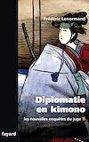 Télécharger le livre :  Les nouvelles enquêtes du Juge Ti. Diplomatie en Kimono