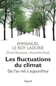 Téléchargez le livre :  Les fluctuations du climat de l'an mil à aujourd'hui