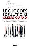 Télécharger le livre :  Le choc des populations : guerre ou paix