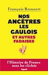 Télécharger le livre :  Nos ancêtres les Gaulois et autres fadaises