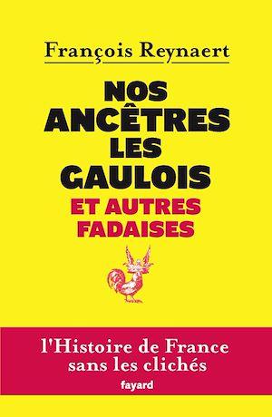 Téléchargez le livre :  Nos ancêtres les Gaulois et autres fadaises