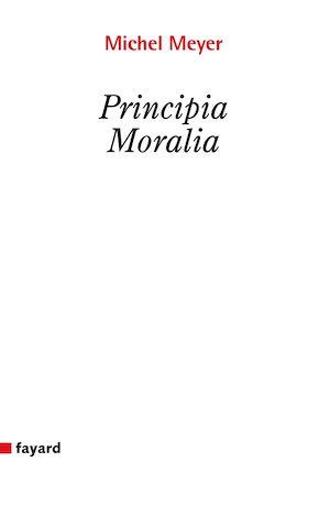 Téléchargez le livre :  Principia moralia