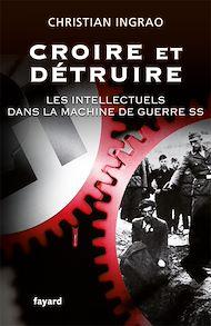 Téléchargez le livre :  Croire et détruire