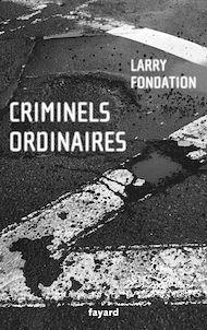 Téléchargez le livre :  Criminels ordinaires