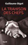 Télécharger le livre :  La Trahison des chefs