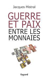 Téléchargez le livre :  Guerre et paix entre les monnaies