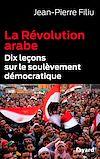 La Révolution arabe | Filiu, Jean-Pierre