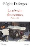 La Révolte des nonnes - Poitiers, 576 | Deforges, Régine