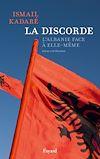 La Discorde | Kadaré, Ismail