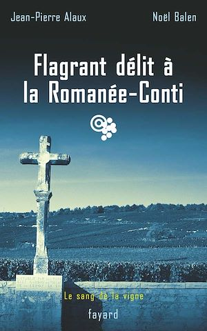 Le sang de la vigne. Volume 13, Flagrant délit à la Romanée-Conti