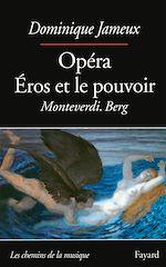 Download this eBook Opéra Eros et le pouvoir