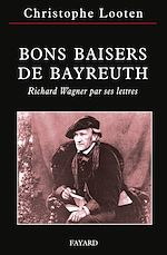 Download this eBook Bons Baisers de Bayreuth