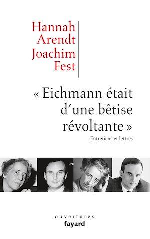 Téléchargez le livre :  «Eichmann était d'une bêtise révoltante»