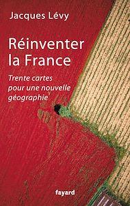 Téléchargez le livre :  Réinventer la France