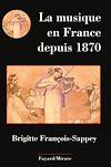 Télécharger le livre :  La musique en France depuis 1870