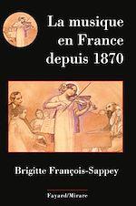 Download this eBook La musique en France depuis 1870