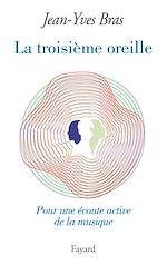 Download this eBook La Troisième oreille