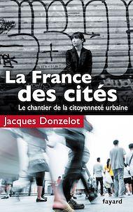 Téléchargez le livre :  La France des cités