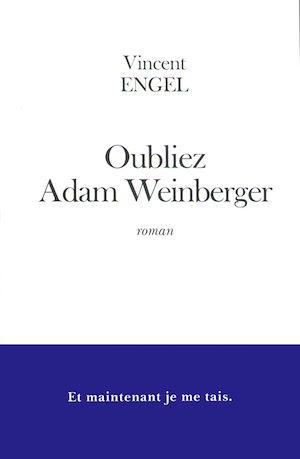 Oubliez Adam Weinberger