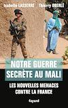 Télécharger le livre :  Notre guerre secrète au Mali